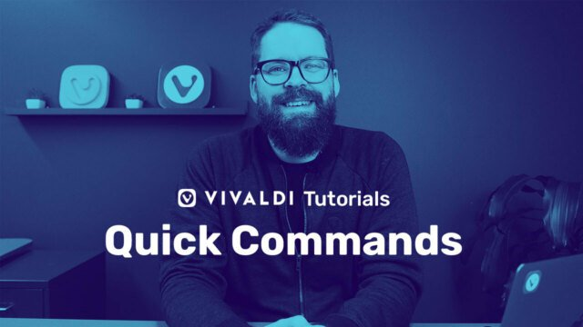 "Picture of Vivaldi colleague with following title as overlay ""Quick commands"""