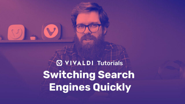 "Picture of Vivaldi colleague with following title as overlay: ""Switching Search Engines Quickly"""